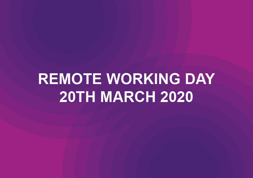 Remote Working Day – Friday 20th March 2020